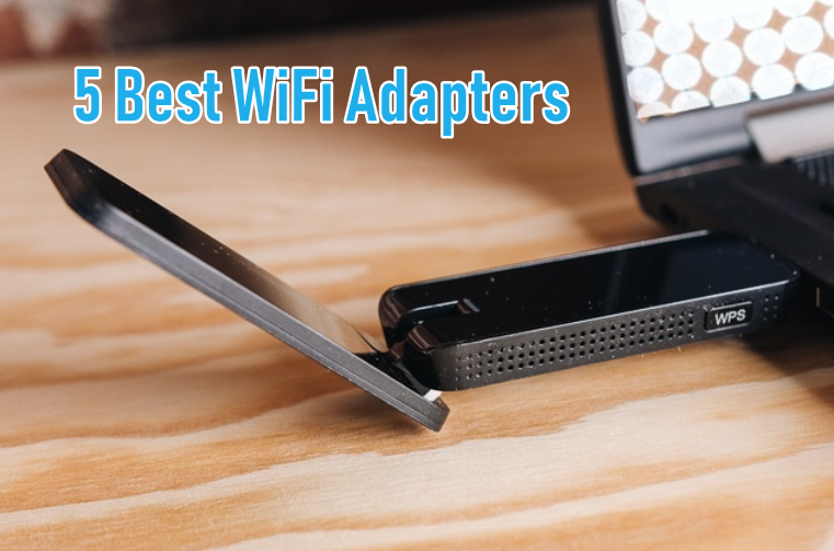 Best WiFi Adapters
