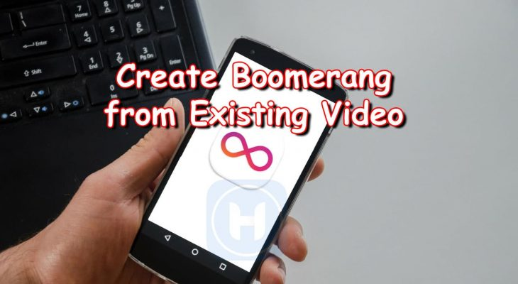 Best Way To Boomerang Existing Video 2020 1