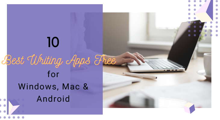 10 Best Writing Apps Free for Windows, Mac & Android - Touchdroid