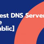 10 Best DNS Servers [Free & Public]-Team Touch Droid