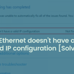 Ethernet Does not have valid IP Configuration - Solved - Team Touchdroid